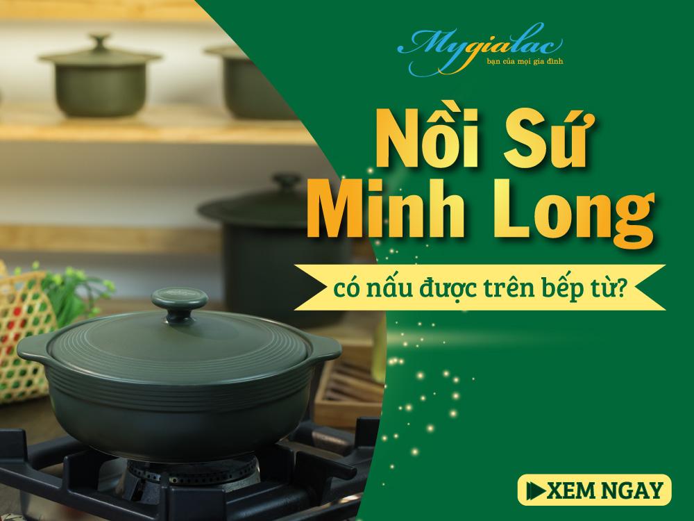 Nồi Sứ Minh Long có nấu được trên bếp từ?