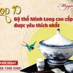 Top 10 Bộ Thố Minh Long Cao Cấp Được Khách Hàng Mua Nhiều Nhất