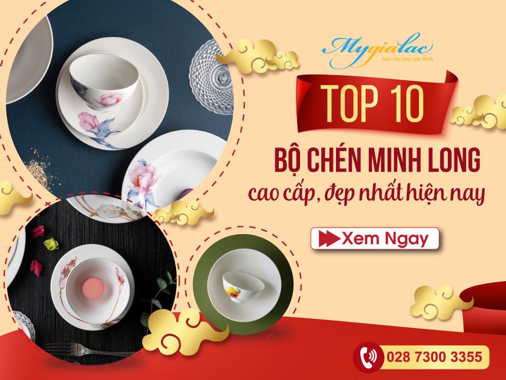 Top 10 bộ chén Minh Long cao cấp, đẹp nhất hiện nay